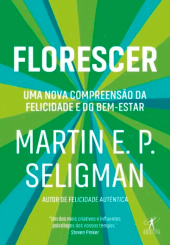 Florescer florescimento martin seligman psicologia positiva