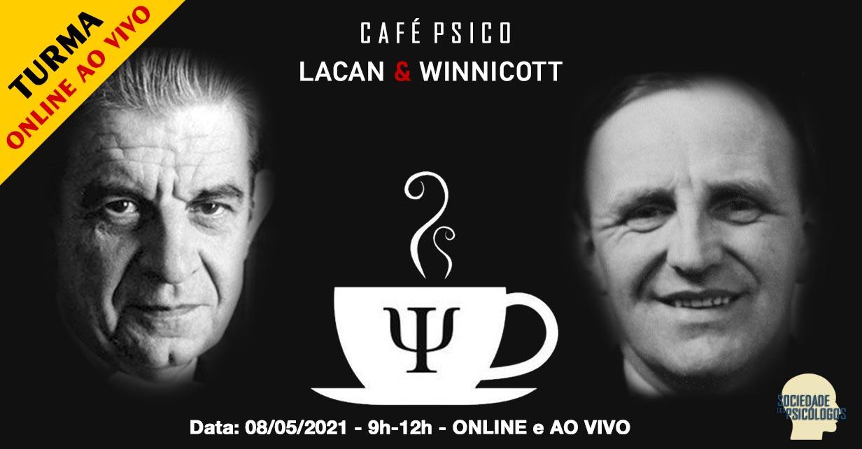 Café Psico - Lacan Winnicott